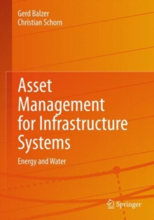 Asset Management for Infrastructure Systems : Energy and Water, Hardback Book