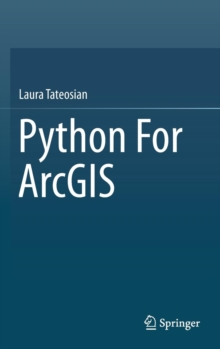 Python For ArcGIS, Hardback Book