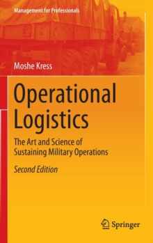 Operational Logistics : The Art and Science of Sustaining Military Operations, Hardback Book