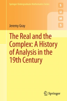 The Real and the Complex: A History of Analysis in the 19th Century, Paperback Book