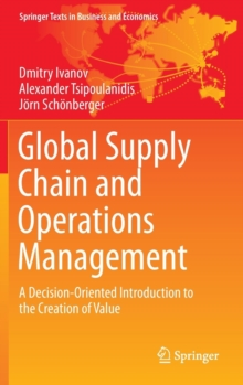 Global Supply Chain and Operations Management : A Decision-Oriented Introduction to the Creation of Value, Hardback Book