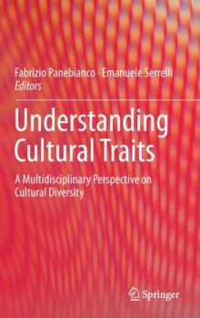 Understanding Cultural Traits : A Multidisciplinary Perspective on Cultural Diversity, Hardback Book