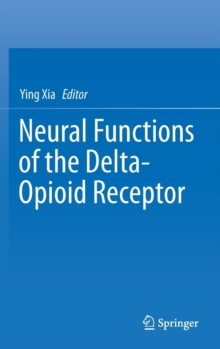 Neural Functions of the Delta-Opioid Receptor, Hardback Book