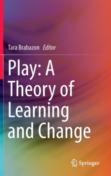 Play: A Theory of Learning and Change, Hardback Book