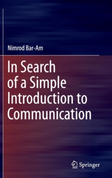 In Search of a Simple Introduction to Communication, Hardback Book