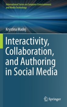 Interactivity, Collaboration, and Authoring in Social Media, Hardback Book