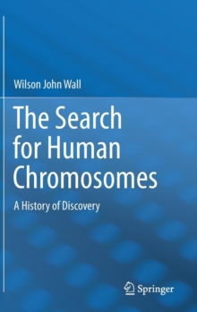 The Search for Human Chromosomes : A History of Discovery, Hardback Book