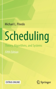 Scheduling : Theory, Algorithms, and Systems, Hardback Book