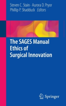 The SAGES Manual Ethics of Surgical Innovation, Paperback / softback Book