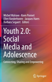Youth 2.0: Social Media and Adolescence : Connecting, Sharing and Empowering, Hardback Book