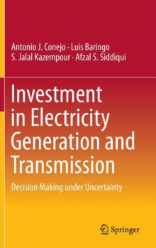Investment in Electricity Generation and Transmission : Decision Making Under Uncertainty, Hardback Book