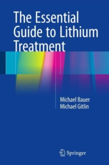 The Essential Guide to Lithium Treatment, Hardback Book