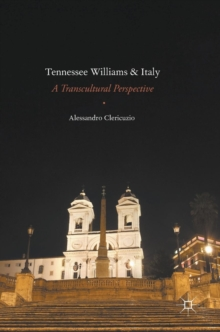 Tennessee Williams and Italy : A Transcultural Perspective, Hardback Book