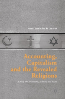 Accounting, Capitalism and the Revealed Religions : A Study of Christianity, Judaism and Islam, Hardback Book