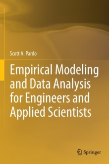 Empirical Modeling and Data Analysis for Engineers and Applied Scientists, Hardback Book