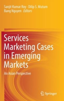 Services Marketing Cases in Emerging Markets : An Asian Perspective, Hardback Book