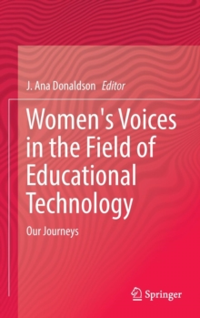 Women's Voices in the Field of Educational Technology : Our Journeys, Hardback Book