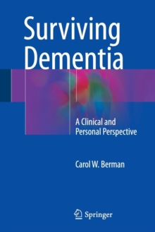 Surviving Dementia : A Clinical and Personal Perspective, Paperback / softback Book