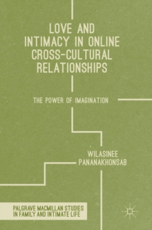 Love and Intimacy in Online Cross-Cultural Relationships : The Power of Imagination, Hardback Book
