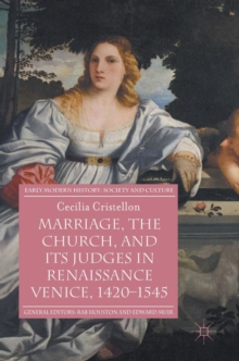 Marriage, the Church, and its Judges in Renaissance Venice, 1420-1545, Hardback Book