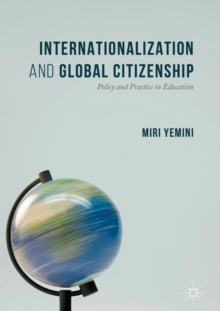 Internationalization and Global Citizenship : Policy and Practice in Education, Hardback Book