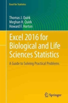 Excel 2016 for Biological and Life Sciences Statistics : A Guide to Solving Practical Problems, Paperback Book