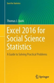 Excel 2016 for Social Science Statistics : A Guide to Solving Practical Problems, Paperback / softback Book