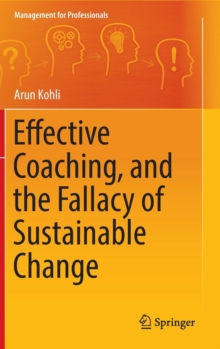 Effective Coaching, and the Fallacy of Sustainable Change, Hardback Book