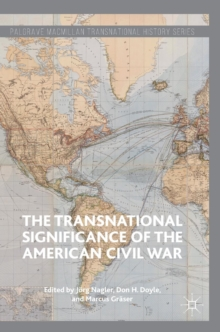 The Transnational Significance of the American Civil War, Hardback Book