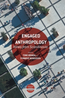 Engaged Anthropology : Views from Scandinavia, Hardback Book
