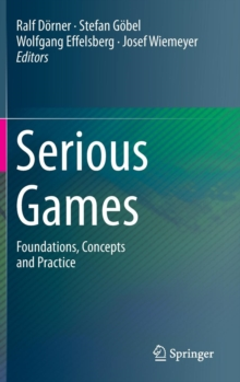 Serious Games : Foundations, Concepts and Practice, Hardback Book