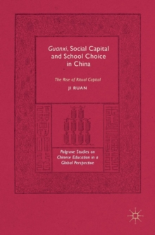 Guanxi, Social Capital and School Choice in China : The Rise of Ritual Capital, Hardback Book