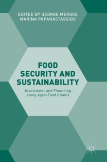 Food Security and Sustainability : Investment and Financing Along Agro-Food Chains, Hardback Book
