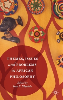 Themes, Issues and Problems in African Philosophy, Hardback Book