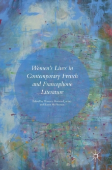 Women's Lives in Contemporary French and Francophone Literature, Hardback Book