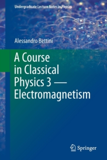 A Course in Classical Physics 3 - Electromagnetism, Paperback / softback Book