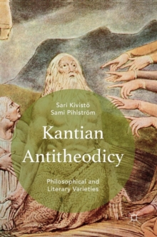 Kantian Antitheodicy : Philosophical and Literary Varieties, Hardback Book