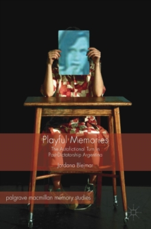 Playful Memories : The Autofictional Turn in Post-Dictatorship Argentina, Hardback Book