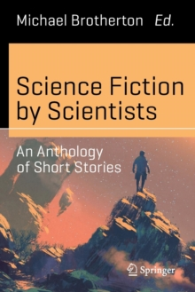Science Fiction by Scientists : An Anthology of Short Stories, Paperback / softback Book