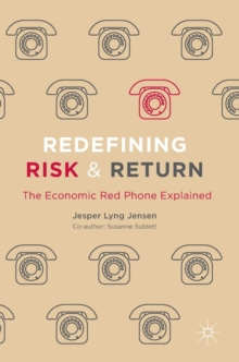 Redefining Risk & Return : The Economic Red Phone Explained, Hardback Book