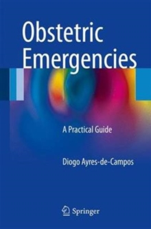 Obstetric Emergencies : A Practical Guide, Paperback / softback Book