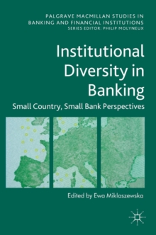Institutional Diversity in Banking : Small Country, Small Bank Perspectives, Hardback Book