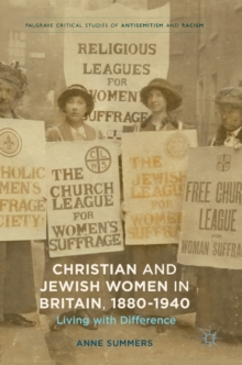 Christian and Jewish Women in Britain, 1880-1940 : Living with Difference, Hardback Book