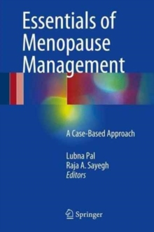 Essentials of Menopause Management : A Case-Based Approach, Hardback Book