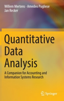 Quantitative Data Analysis : A Companion for Accounting and Information Systems Research, Hardback Book