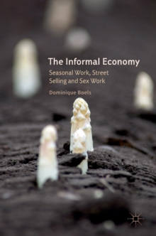 The Informal Economy : Seasonal Work, Street Selling and Sex Work, Hardback Book