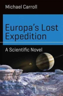 Europa's Lost Expedition : A Scientific Novel, Paperback / softback Book