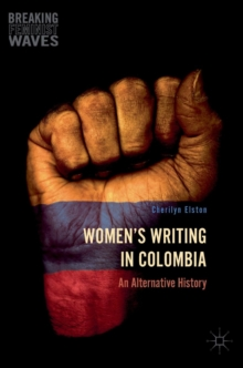 Women's Writing in Colombia : An Alternative History, Hardback Book