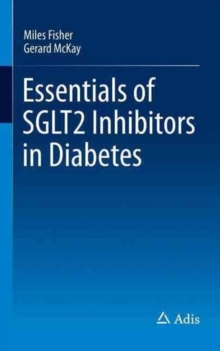 Essentials of SGLT2 Inhibitors in Diabetes, Paperback / softback Book