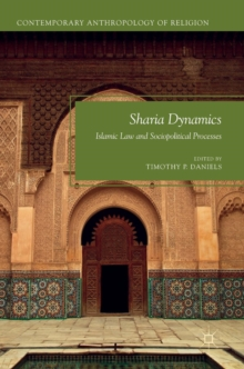 Sharia Dynamics : Islamic Law and Sociopolitical Processes, Hardback Book